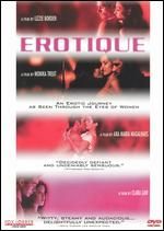 Erotique - Ana Maria Magalhaes; Clara Law; Lizzie Borden; Monika Treut