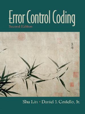 Error Control Coding - Lin, Shu, and Costello, Daniel J