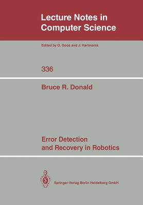 Error Detection and Recovery in Robotics - Donald, Bruce R