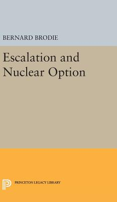 Escalation and Nuclear Option - Brodie, Bernard
