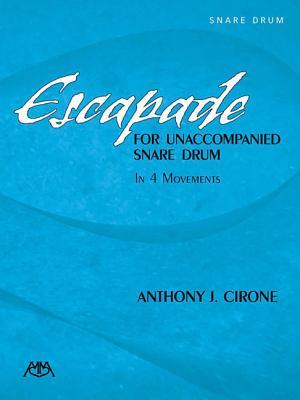 Escapade for Unaccompanied Snare Drum - Cirone, Anthony J (Composer)