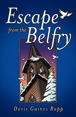 Escape from the Belfry - Rapp, Doris Gaines