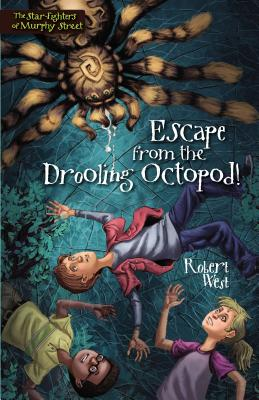 Escape from the Drooling Octopod! - West, Robert