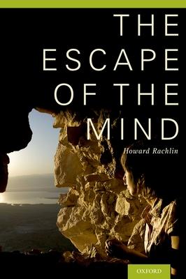 Escape of the Mind - Rachlin, Howard