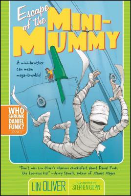 Escape of the Mini-Mummy - Oliver, Lin