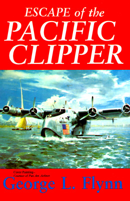 Escape of the Pacific Clipper - Flynn, George L, and Caso, Adolph (Editor)