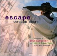 Escape Through Opera - Andrea Rost (soprano); Anne-Marie Owens (mezzo-soprano); Bidu Sayão (soprano); Bo Skovhus (baritone);...