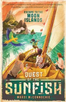 Escape to the Moon Islands: Quest of the Sunfish 1 - McConnochie, Mardi