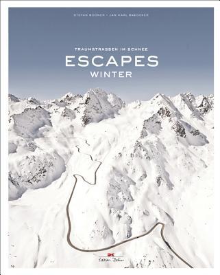 Escapes - Winter - Bogner, Stefan, and Baedeker, Jan