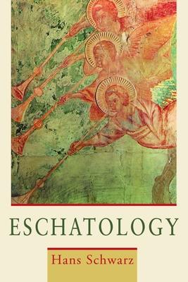 Eschatology - Schwarz, Hans
