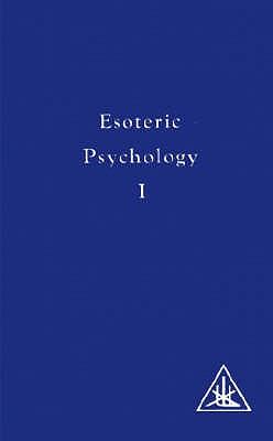 Esoteric Psychology: Vol I - Bailey, Alice A.