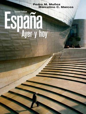Espana: Ayer y Hoy - Munoz, Pedro M, and Marcos, Marcelino C