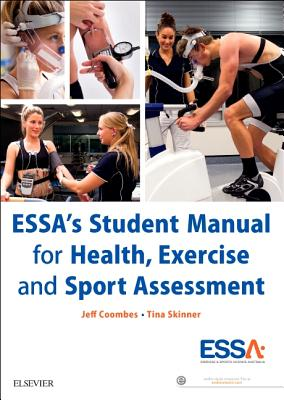 ESSA's Student Manual for Health, Exercise and Sport Assessment - Coombes, Jeff, and Skinner, Tina