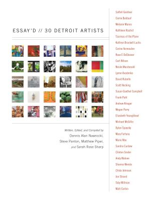 Essay'd: 30 Detroit Artists - Panton, Steve, and Piper, Matthew, and Nawrocki, Dennis Alan