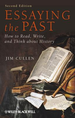 essaying the past cullen Essaying the past how to read write and think about history part research manual part study guide and part introduction to the study of history essaying the past .