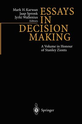 Essays in Decision Making: A Volume in Honour of Stanley Zionts - Karwan, Mark (Editor)