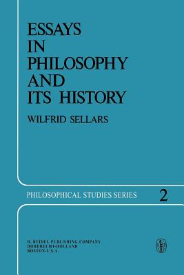 Essays in Philosophy and Its History - Sellars, Wilfrid