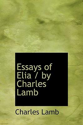 Essays of Elia / By Charles Lamb - Lamb, Charles