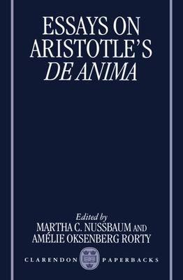 Essays on Aristotle's de Anima - Nussbaum, Martha C (Editor), and Rorty, Amelie Oksenberg (Editor)