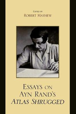 Essays on Ayn Rand's Atlas Shrugged - Mayhew, Robert