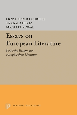 Essays on European Literature - Curtius, Ernst Robert, and Kowal, Michael (Translated by)