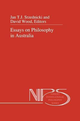 Essays on Philosophy in Australia - Srzednicki, Jan T.J. (Editor), and Wood, David (Editor)