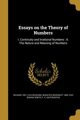 Essays on the Theory of Numbers - Dedekind, Richard 1831-1916, and Beman, Wooster Woodruff 1850-1922, and North, F K (Autograph) (Creator)