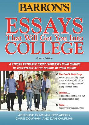 Essays That Will Get You Into College - Dowhan, Chris, and Abero, Roz, and Dowhan, Adrienne