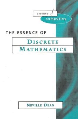 Essence of Discrete Mathematics - Dean, Neville