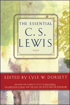 Essential C. S. Lewis - Dorsett, Lyle W (Editor)