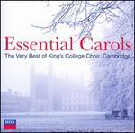 Essential Carols: The Very Best of King's College Choir, Cambridge - Andrew Davis (organ); Hervey Alan (bass baritone); Simon Preston (organ); King's College Choir of Cambridge (choir, chorus); London Symphony Orchestra; David Willcocks (conductor)