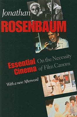 Essential Cinema: On the Necessity of Film Canons - Rosenbaum, Jonathan