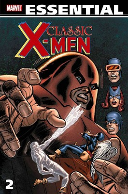 Essential Classic X-Men - Thomas, Roy (Text by), and Friedrich, Gary (Text by), and Drake, Arnold (Text by)