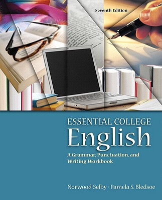 Essential College English (with Mywritinglab Student Access Code Card) - Selby, Norwood, and Bledsoe, Pamela S