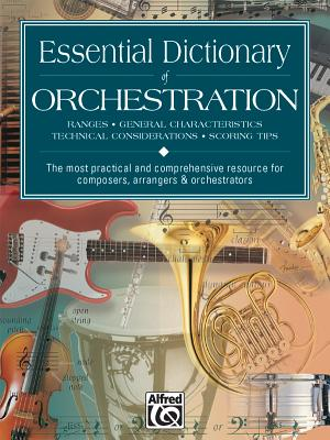 Essential Dictionary of Orchestration: The Most Practical and Comprehensive Resource for Composers, Arrangers and Orchestrators - Black, Dave, and Gerou, Tom