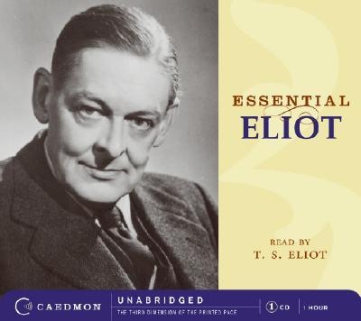 Essential Eliot - Eliot, T S, Professor (Read by)