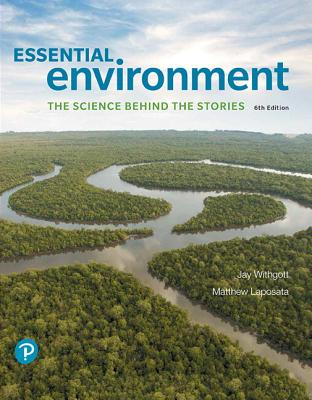 Essential Environment: The Science Behind the Stories - Withgott, Jay H., and Laposata, Matthew