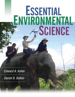 Essential Environmental Science - Botkin, Daniel B, Ph.D., and Keller, Edward A