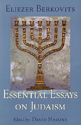 Essential Essays on Judaism - Berkovits, Eliezer, and Hazony, David (Editor)