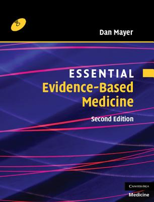 Essential Evidence-Based Medicine - Mayer, Dan, MD