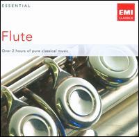 Essential Flute - Andrew Litton (piano); Atarah Ben-Tovim (flute); Berliner Barock Solisten; Elaine Shaffer (flute); Emmanuel Pahud (flute);...
