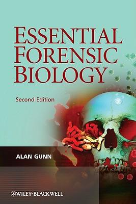 Essential Forensic Biology - Gunn, Alan