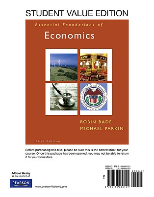 Essential Foundations of Economics: Student Value Edition - Bade, Robin, and Parkin, Michael