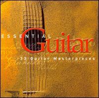 Essential Guitar - Alexandre Lagoya (guitar); Andr�s Segovia (guitar); Celin Romero (guitar); Eduardo Fernandez (guitar);...