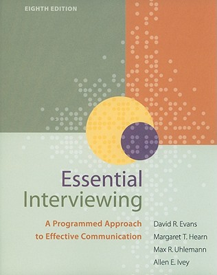 Essential Interviewing: A Programmed Approach to Effective Communication - Evans, David R, and Hearn, Margaret T, and Uhlemann, Max R