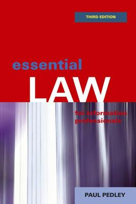 Essential Law for Information Professionals - Pedley, Paul
