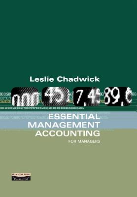 Essential Management Accounting: For Managers - Chadwick, Leslie