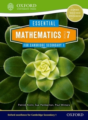 Essential Mathematics for Cambridge Secondary 1 Stage 7 Pupil Book - Pemberton, Sue, and Kivlin, Patrick, and Winters, Paul