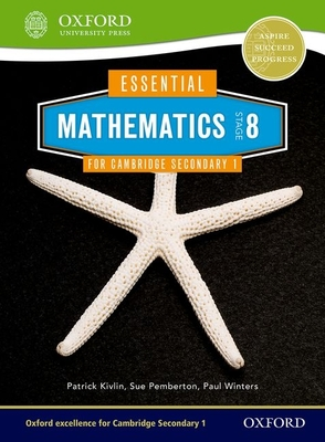 Essential Mathematics for Cambridge Secondary 1 Stage 8 Pupil Book - Pemberton, Sue, and Kivlin, Patrick, and Winters, Paul