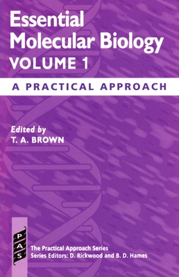Essential Molecular Biology: A Practical Approach Vol. I - Brown, T a (Editor)